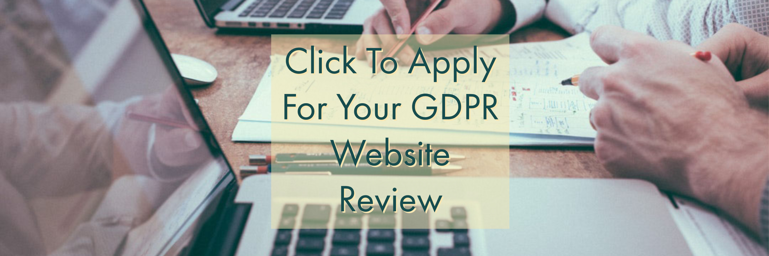 click to apply for your GDPR website audit